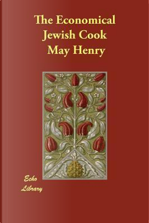 The Economical Jewish Cook by May Henry