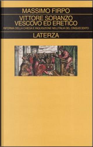 Vittore Soranzo vescovo ed eretico by Massimo Firpo