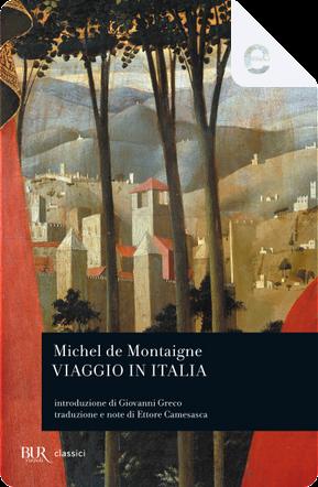Viaggio in Italia by Michel de Montaigne