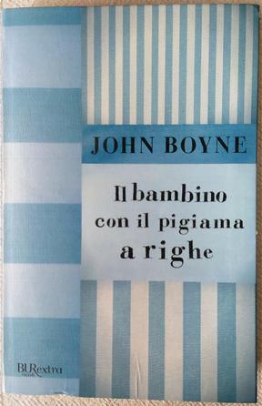Il bambino con il pigiama a righe by John Boyne