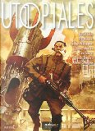 Utopiales by Roland C. Wagner, Tim Powers, David Calvo, Lucius Shepard, James Morrow, Norbert Merjagnan, Eric Holstein