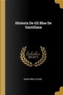 Historia de Gil Blas de Santillana by Alain Rene Le Sage