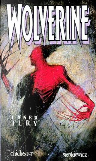 Wolverine: Inner fury by Bill Sienkiewicz, D.G. Chichester