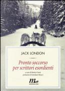 Pronto soccorso per scrittori esordienti by Jack London