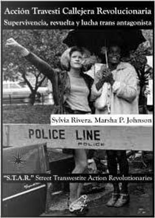 """S.T.A.R."", Acción Travesti Callejera Revolucionaria = STAR, Street Transvestite Action Revolutionaries by Sylvia RIvera"