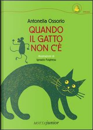Quando il gatto non c'è by Antonella Ossorio
