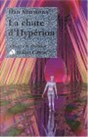 La Chute d'Hypérion by Dan Simmons