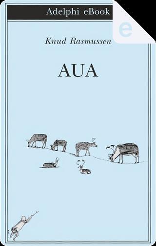 Aua by Knud Rasmussen