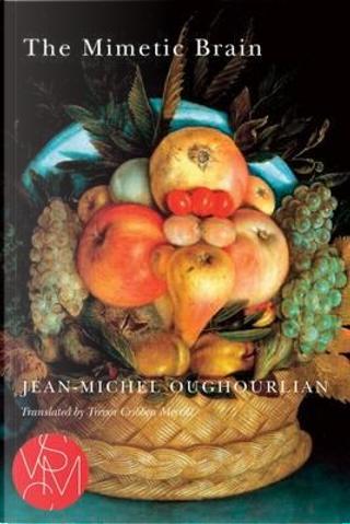 The Mimetic Brain by Jean-Michel Oughourlian