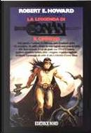 La leggenda di Conan il cimmero by L. Sprague de Camp, Lin Carter, Robert E. Howard