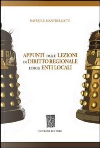 Appunti dalle lezioni di diritto regionale e degli enti locali by Raffaele Manfrellotti