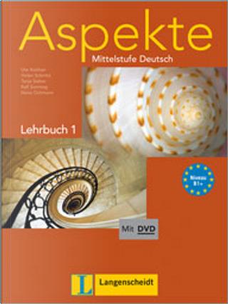 Aspekte Mittelstufe Deutsch. Lehrbuch 1 mit DVD by Ute Koithan, Helen Schmitz, Ralf Sonntag, Tanja Sieber, Nana Ochmann