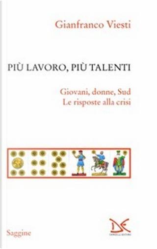 Più lavoro, più talenti by Gianfranco Viesti