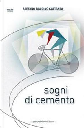 Sogni di cemento by Stefano Baudino Cattanea