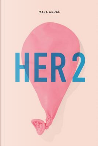Her2 by Maja Ardal