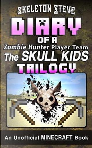 The Skull Kids Trilogy by Skeleton Steve