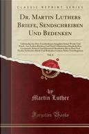 Dr. Martin Luthers Briefe, Sendschreiben Und Bedenken, Vol. 6 by Martin Luther