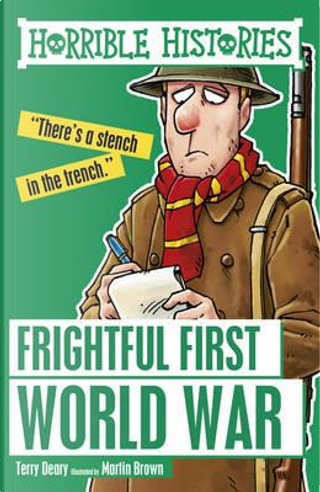 Frightful First World War (Horrible Histories) by Terry Deary
