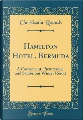 Hamilton Hotel, Bermuda by Christiania Rounds