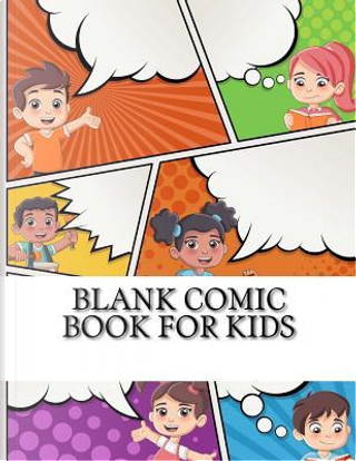 Blank Comic Book for Kids by Not Available