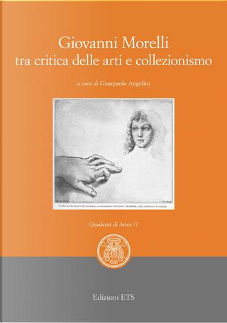 Giovanni Morelli tra critica delle arti e collezionismo