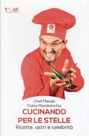 Cucinando per le stelle. Ricette, astri e celebrità by Fabio Mendolicchio