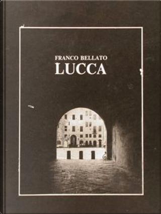 Lucca by Franco Bellato