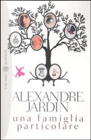 Una famiglia particolare by Alexandre Jardin