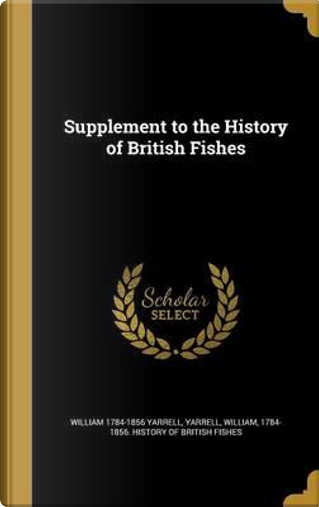 SUPPLEMENT TO THE HIST OF BRIT by William 1784-1856 Yarrell