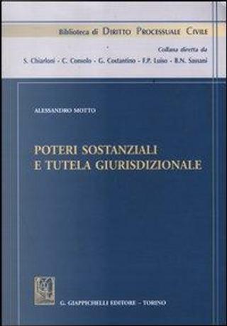 Poteri sostanziali e tutela giurisdizionale by Alessandro Motto