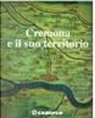 Cremona e il suo territorio by