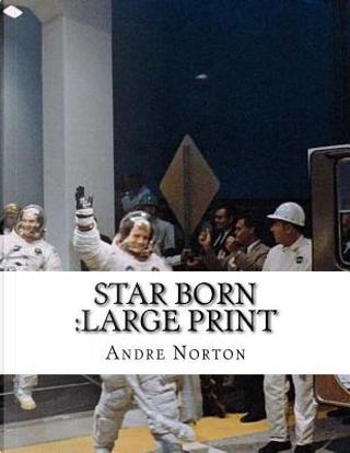 Star Born by Andre Norton