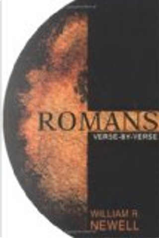 Romans by William R. Newell