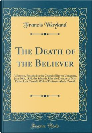 The Death of the Believer by Francis Wayland