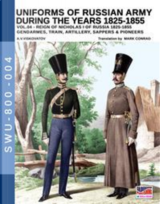 Uniforms of Russian army during the years 1825-1855 by Aleksandr Vasilevich Viskovatov