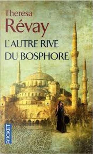 L'autre rive du Bosphore by Thérésa Révay