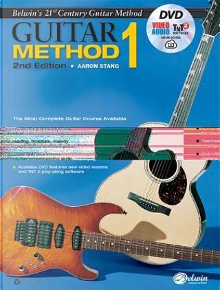 Belwin's 21st Century Guitar Method 1 by Aaron Stang