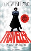 Traveler, im Auge des Bösen by John Twelve Hawks