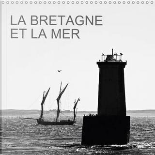 La Bretagne et la Mer Calendrier Mural 2017 300 300 Mm Square by Rollier J