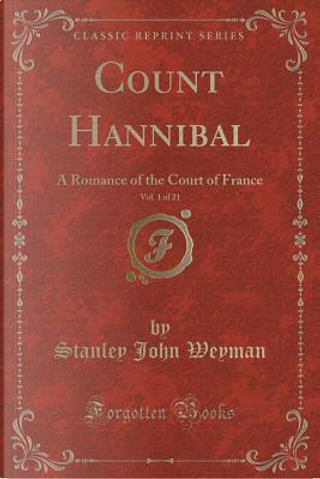 Count Hannibal, Vol. 1 of 21 by Stanley John Weyman