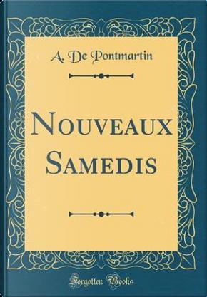 Nouveaux Samedis (Classic Reprint) by A. De Pontmartin