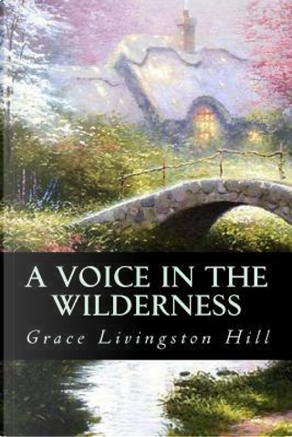 A Voice in the Wilderness by Grace Livingston Hill