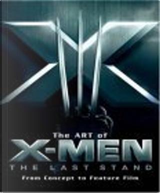 """The Art of """"X-Men"""" by Brett Ratner, Peter Sanderson"""