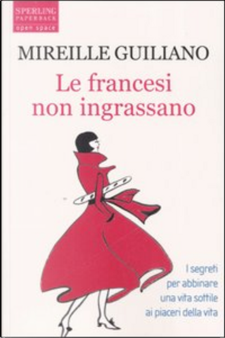 Le francesi non ingrassano by Mireille Guiliano