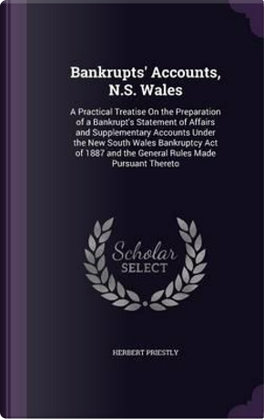 Bankrupts' Accounts, N.S. Wales by Herbert Priestly