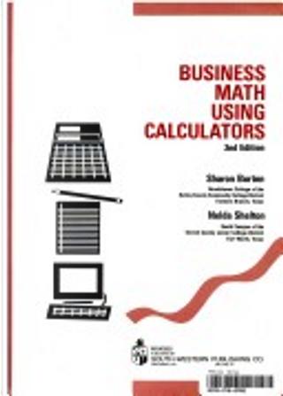 Business Math Using Calculators by Sharon Burton