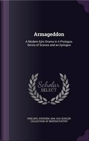 Armageddon by Professor Stephen Phillips