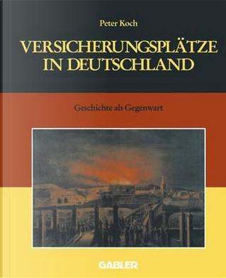 Versicherungsplatze in Deutschland by Peter Koch