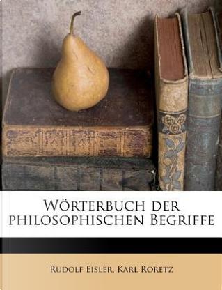 Worterbuch Der Philosophischen Begriffe by Rudolf Eisler