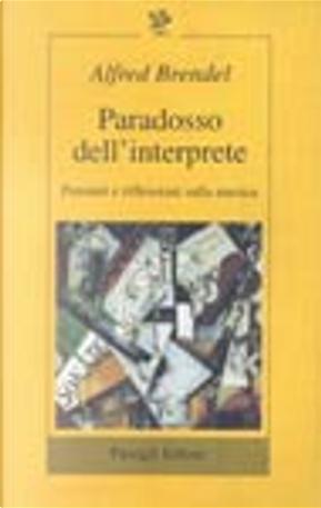 Paradosso dell'interprete by Alfred Brendel
